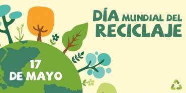Celebremos juntos el Día mundial del reciclaje 2018