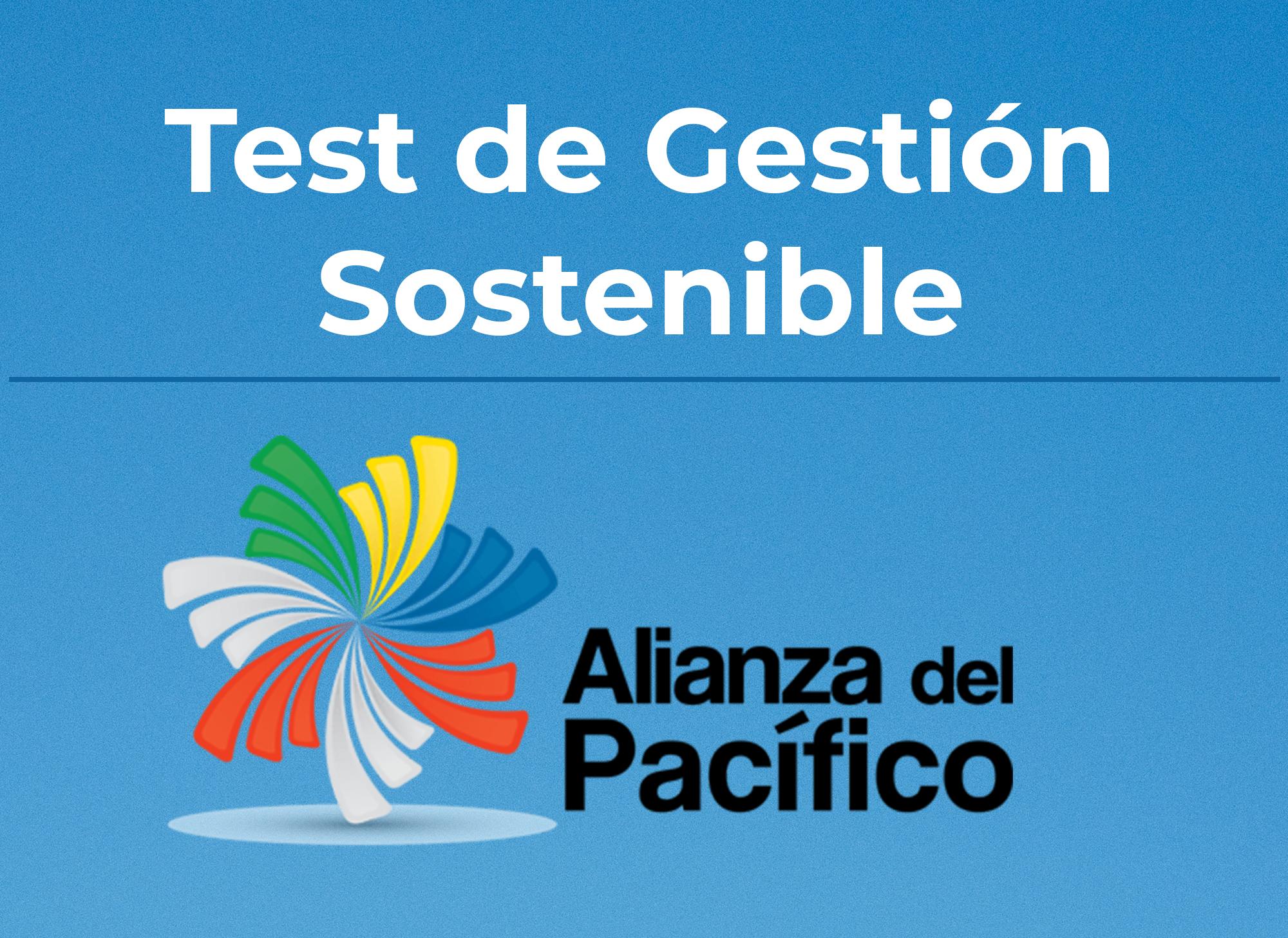Test de Gestion Sostenible de Alianza del Pacifico